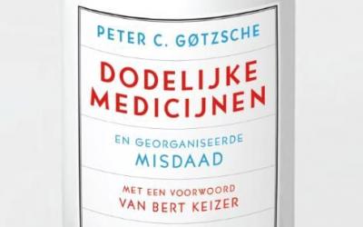 Boekrecensie: Peter Gøtzsche, Dodelijke Medicijnen en georganiseerde misdaad